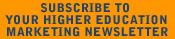 Subscribe to Your Higher Education Marketing Newsletter